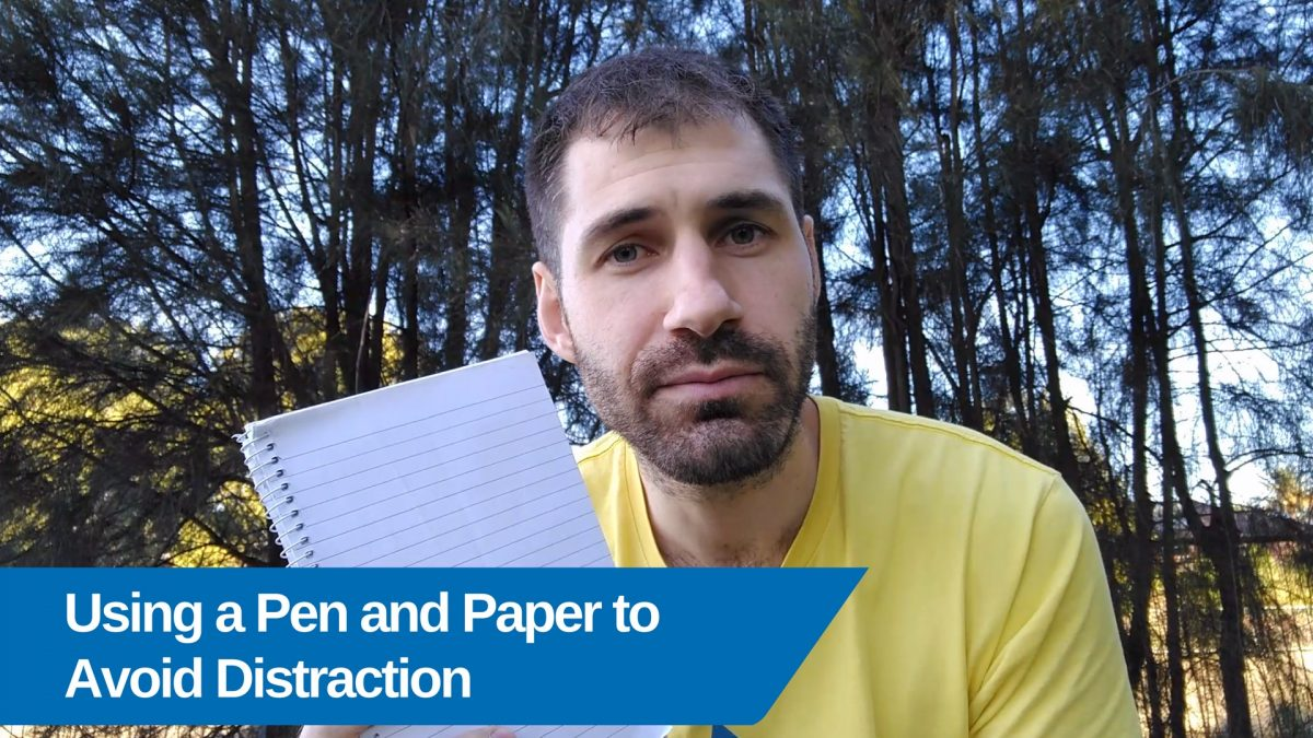 Using a Pen and Paper to Avoid Distraction